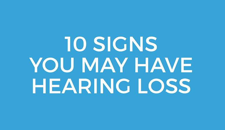 10 Signs You May Have Hearing Loss